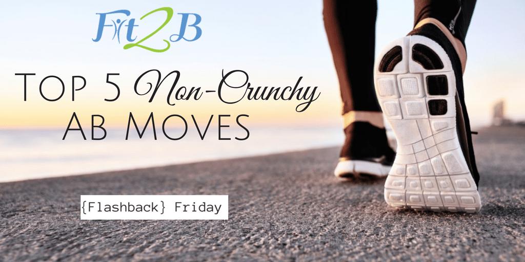 Top 5 Non-Crunchy Ab Moves!