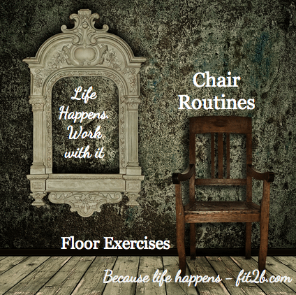 Workouts that can be done on the floor or on a chair... because life happens!