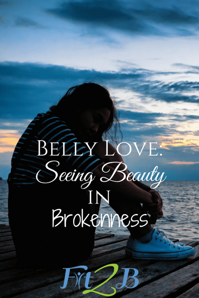 Belly Love: Seeing Beauty in Brokenness - Fit2B.com - #core #corestregthening #diastasisrectirecovery #mummytummy #fitmom