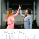 Five by Five Challenge - Fit2B Studio