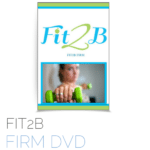 Fit2B Firm DVD - Fit2B