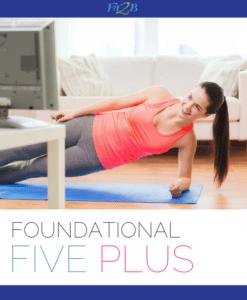 Foundational Five Plus – Fit2B Studio