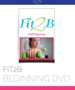 Fit2B Beginning DVD - Fit2B