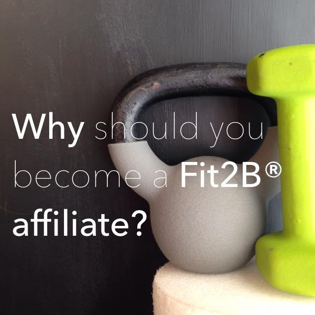 5 reasons you should become an affiliate with Fit2B