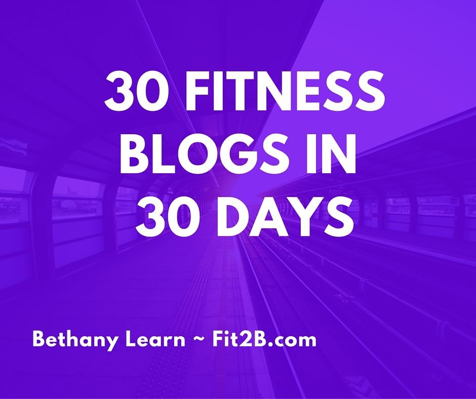 30 Fitness Blogs in 30 Days
