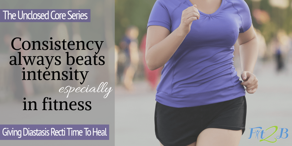 Giving Diastasis Recti Time to Heal: Be Consistent - Fit2B.com