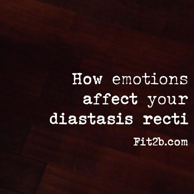 How do your emotions play a role in your diastasis recti healing faster or slower? -fit2b.com