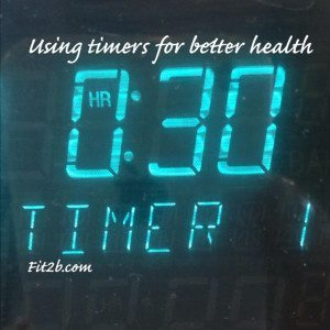 Three way to use timers for health and fitness at home - fit2b.com
