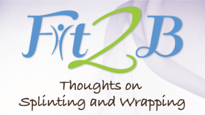 Thoughts on Splinting and Wrapping