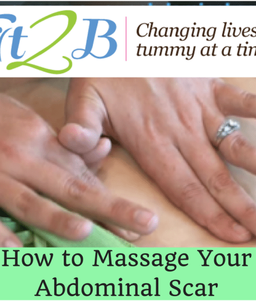 How to massage your abdominal scar -- Fit2b.com