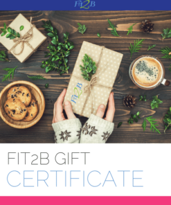 Fit2B Gift Certificate - Fit2B Studio