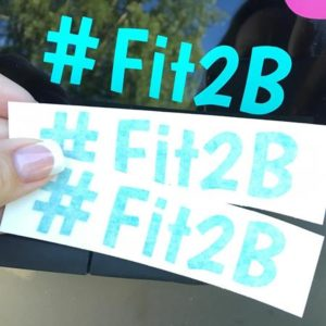Fit2B Vinyl Decal #fit2b tell the world about tummysafe fitness - available at fit2b.com