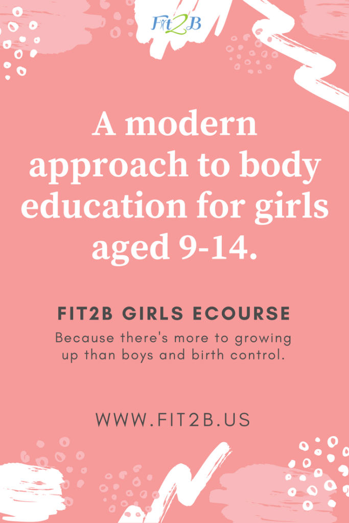 Fit2B Girls eCourse - A modern approach to body education for girls ages 9-14.