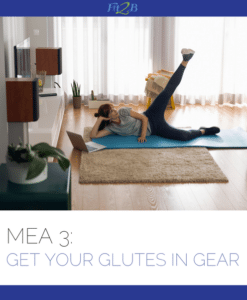 MEA 3 – Get Your Glutes In Gear