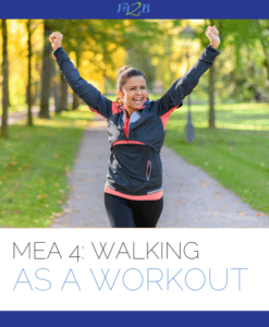 MEA 4 – Walking As A Workout – Fit2B Studio
