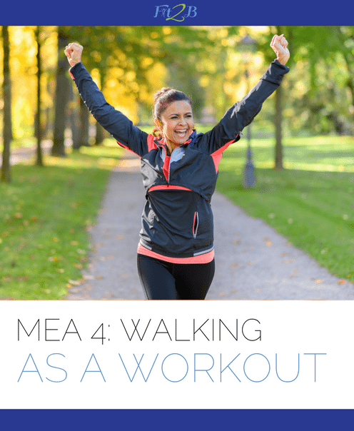 MEA 4 - Walking As A Workout - Fit2B Studio