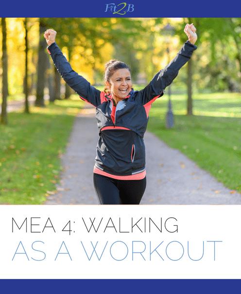 MEA 4 - Walking As A Workout - Fit2B Studio