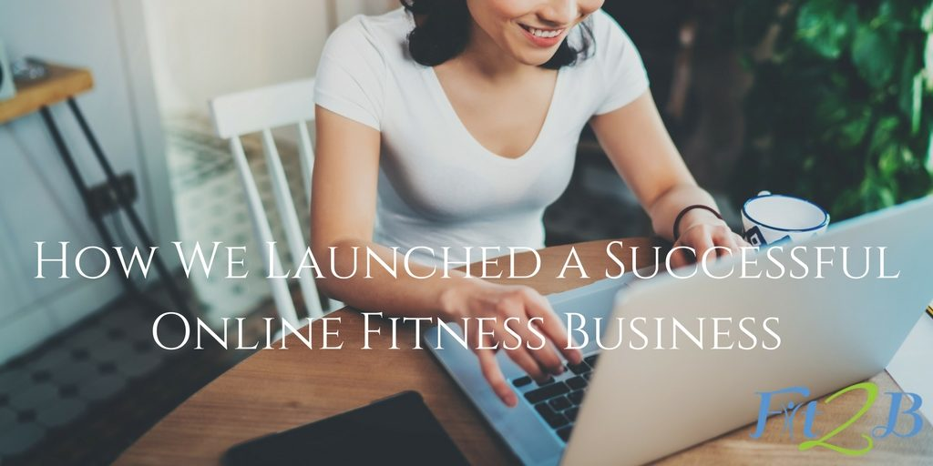 How We Launched a Successful Online Fitness Business - Fit2B.com - #fitness #onlinefitness #business