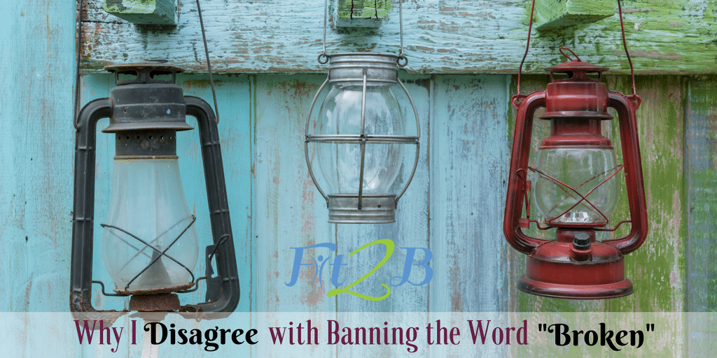 """Why I Disagree with Banning the Word """"Broken"""""""