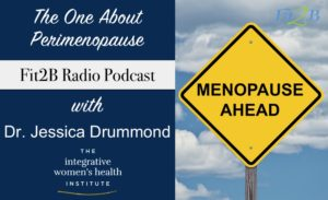 EP 16 - The One About Perimenopause With Dr. Jessica Drummond
