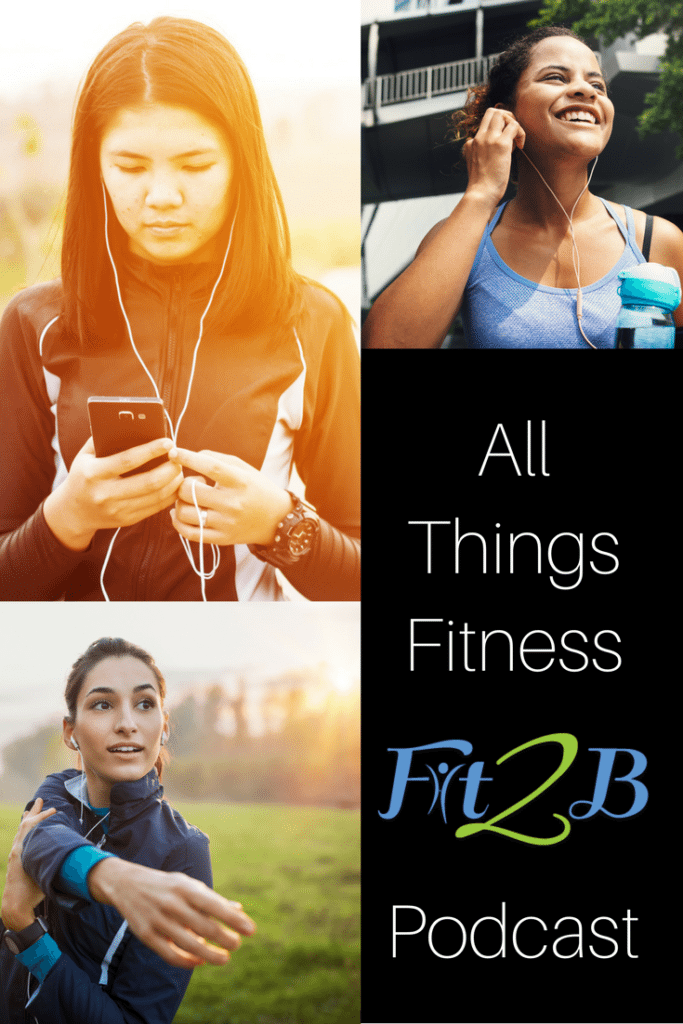 All Thing Fitness Fit2B Podcast