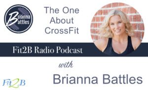 EP 21 - The One About CrossFit with Brianna Battles