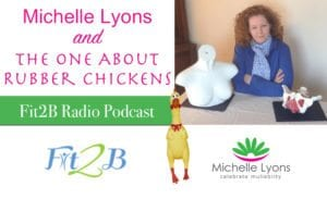 EP 20 - The One About Rubber Chickens With Michelle Lyons