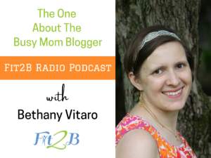 EP 22 - The One With The Busy Mom Blogger with Bethany Vitaro