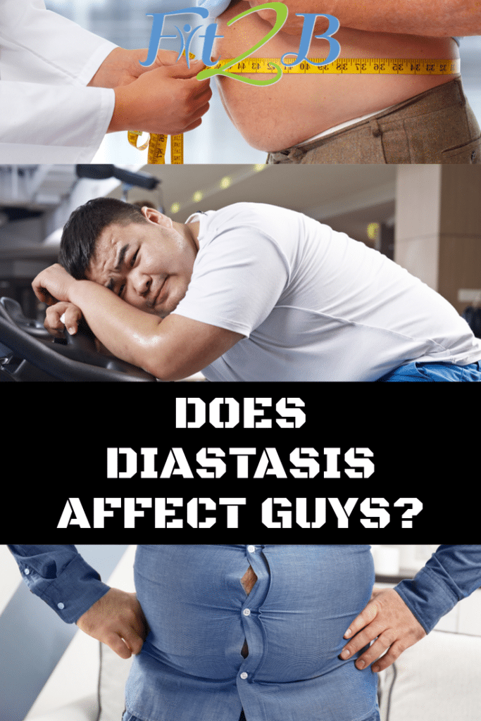 Does Diastasis Affect Guys - Fit2B.com - #core #corestregthening #diastasisrectirecovery #mummytummy #fitmom #fitmama #fitness #rippedabs #sixpack