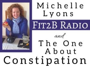 EP 38 - The One About Constipation With Michelle Lyons