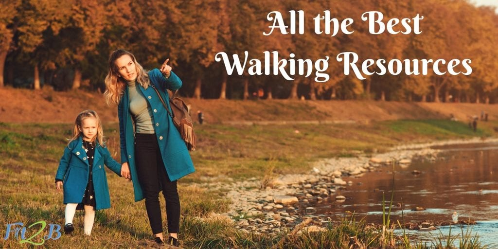 All the Best Walking Resources - Fit2B.com