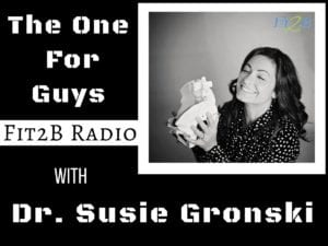 EP 41 - The One For Guys With Dr. Susie Gronski