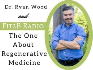 EP 40 - The One About Regenerative Medicine With Dr Ryan Wood
