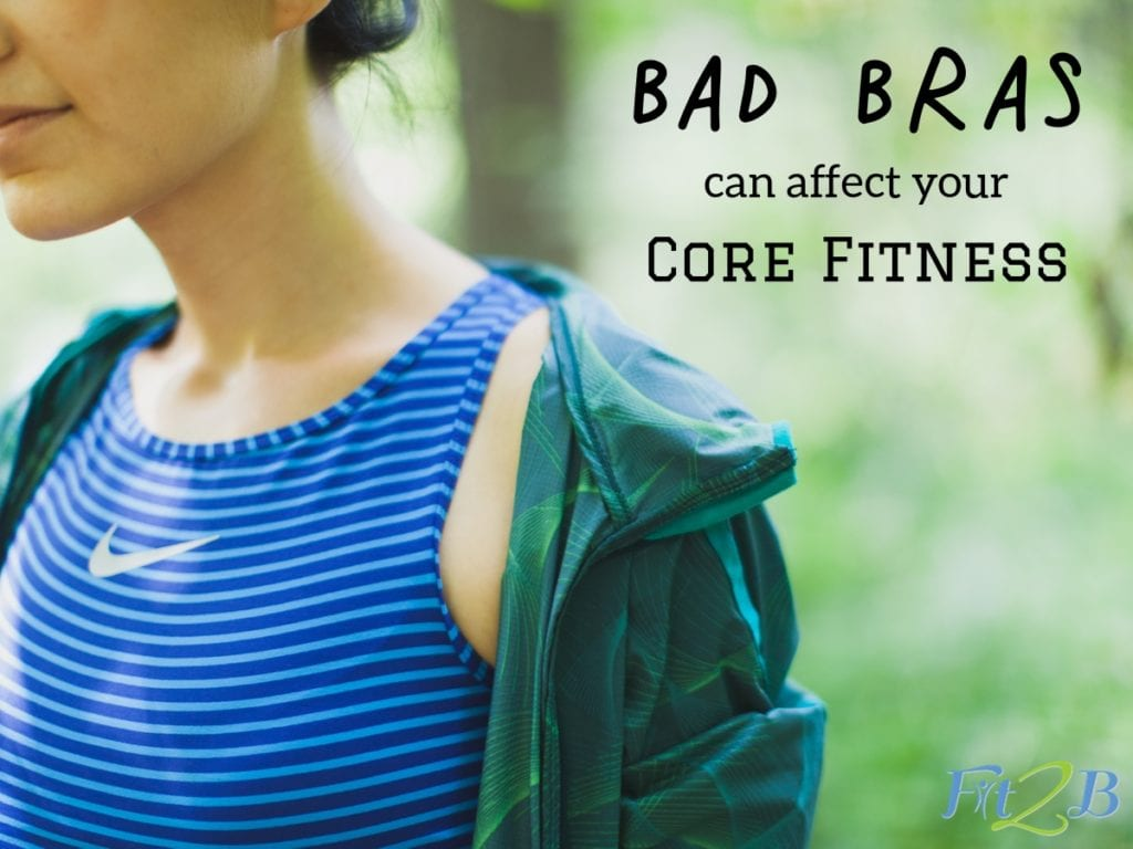 How Bad Bras Can Affect Your Core - Fit2B.com
