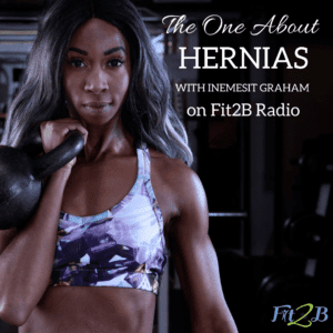 S2: 8 The One About Hernias - Fit2B.com - Fit2B knows living with diastasis recti and a hernia comes with challenges, but when Beth interviewed Inemesit Graham we learned about a strong, beautiful woman who took these challenges (including 3 pregnancies with a hernia and diastasis recti!) and built a fitness professional life. Listen in and discover fitness motivation for women that goes beyond what you've heard before. #fit2b #diastasis #diastasisrecti #hernia #herniapregnancy #fitness #homefitness #podcast #podcastsforwomen #strength #strong