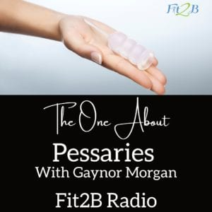S2:14 The One About Pessaries With Gaynor Morgan
