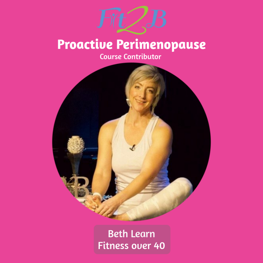 Founder of Proactive Perimenopause - Beth Learn, Fit2b.com